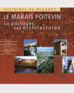 Le Marais poitevin, ses paysages, ses architectures